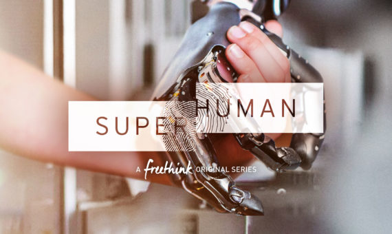 FREETHINK'S SUPERHUMAN – EPISODE 1
